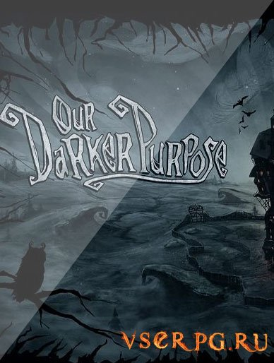 Постер игры Our Darker Purpose