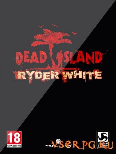 Постер игры Dead Island Ryder White