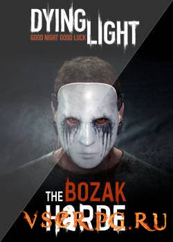 Постер игры Dying Light The Bozak Horde