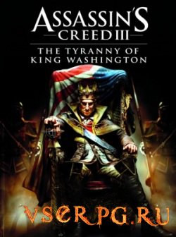 Постер игры Assassin's Creed 3: The Tyranny of King Washington The Redemption