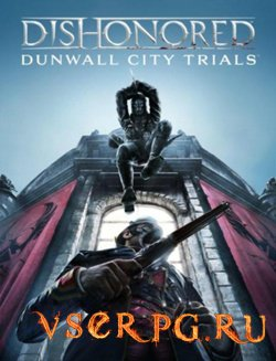 Постер игры Dishonored: Dunwall City Trials