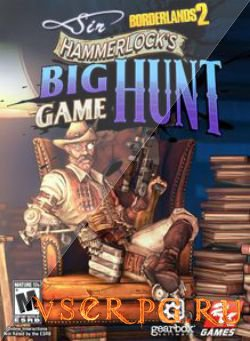 Постер игры Borderlands 2: Sir Hammerlock's Big Game Hunt