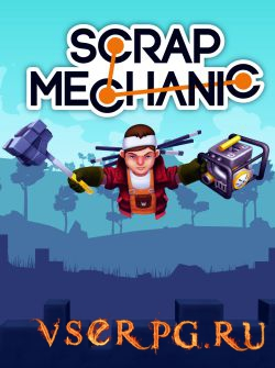 Скачать scrap mechanic через торрент на русском