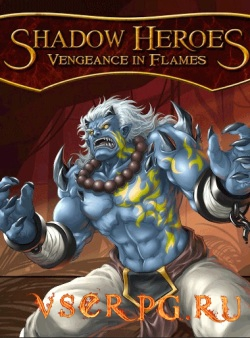 Постер игры Shadow Heroes: Vengeance In Flames