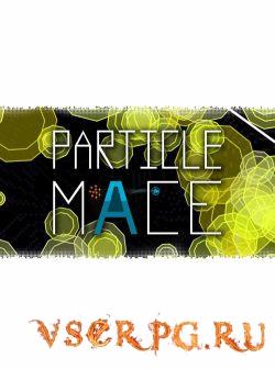Постер игры PARTICLE MACE