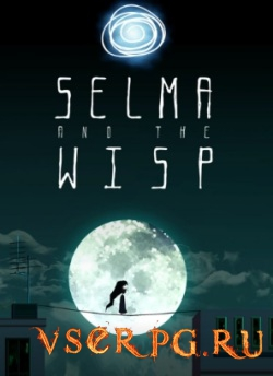 Постер игры Selma and the Wisp