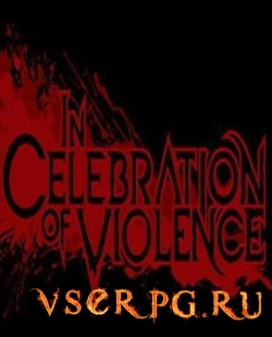 Постер игры In Celebration of Violence