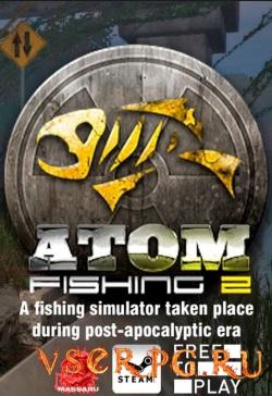 Постер игры Atom Fishing 2 / Атомная рыбалка 2