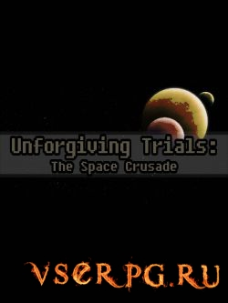 Постер игры Unforgiving Trials: The Space Crusade