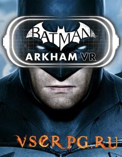 Постер игры Batman Arkham VR