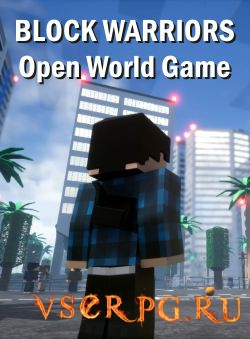 Постер игры BLOCK WARRIORS Open World Game [GTA Minecraft]