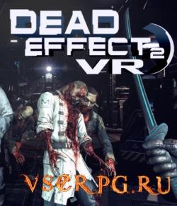Постер игры Dead Effect 2 VR