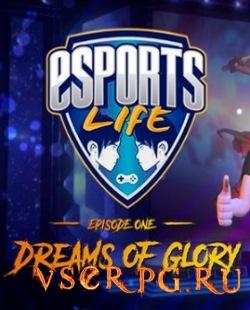 Постер игры Esports Life: Ep.1 - Dreams of Glory