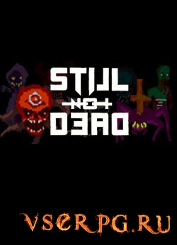 Постер игры Still Not Dead