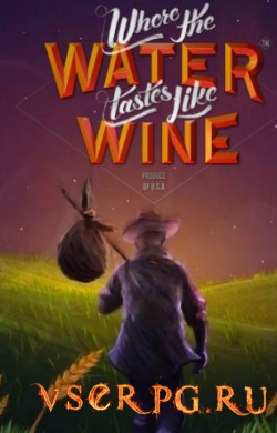 Постер Where the Water Tastes Like Wine