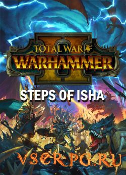 Постер игры Total War: WARHAMMER II – Steps of Isha